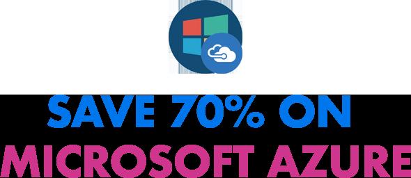 Save 70% On Microsoft Azure