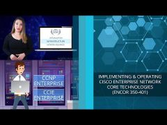 Implementing and Operating Cisco Enterprise Network Core Technologies (ENCOR 350-401)