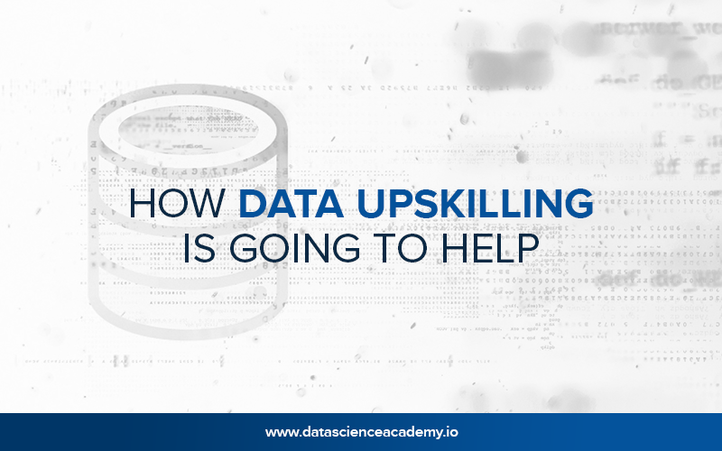 How Data Upskilling Is Going to Help?