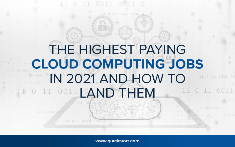 The Highest Paying Cloud Computing Jobs in 2021 and How to Land Them