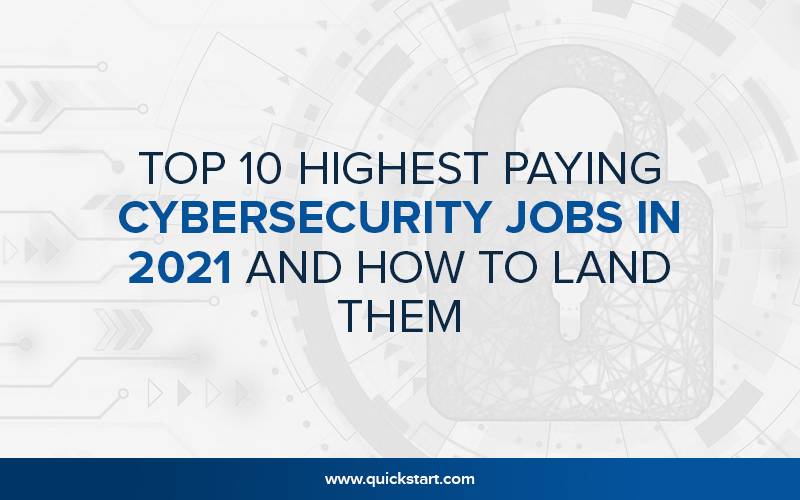 Top 10 Highest Paying Cybersecurity Jobs in 2021 and How to Land Them