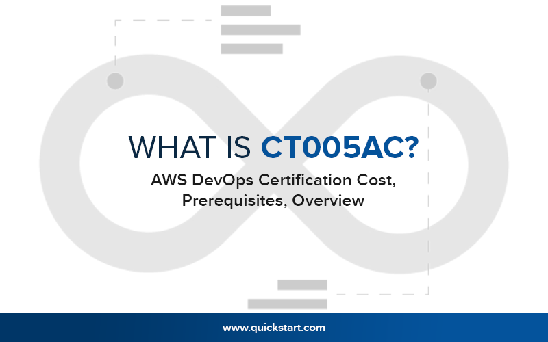 What Is CT005AC? AWS DevOps Certification Cost, Prerequisites, Overview