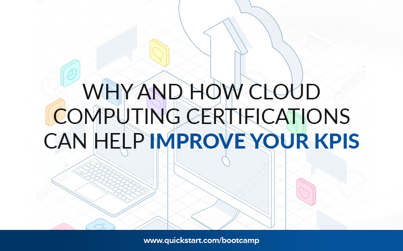 Why and How Cloud Computing Certification can help improve your KPIs