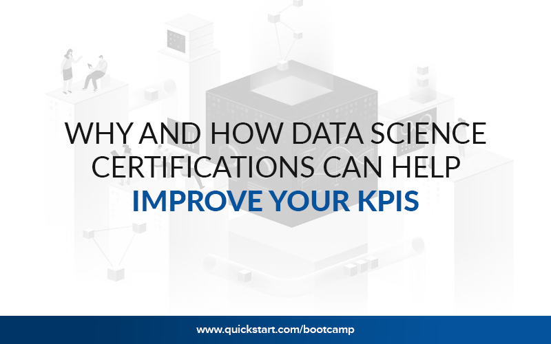 Why and How Data Science Certification can help improve your KPIs