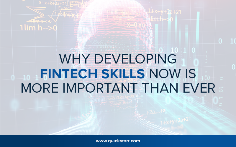Why Developing Fintech Skills Now Is More Important Than Ever