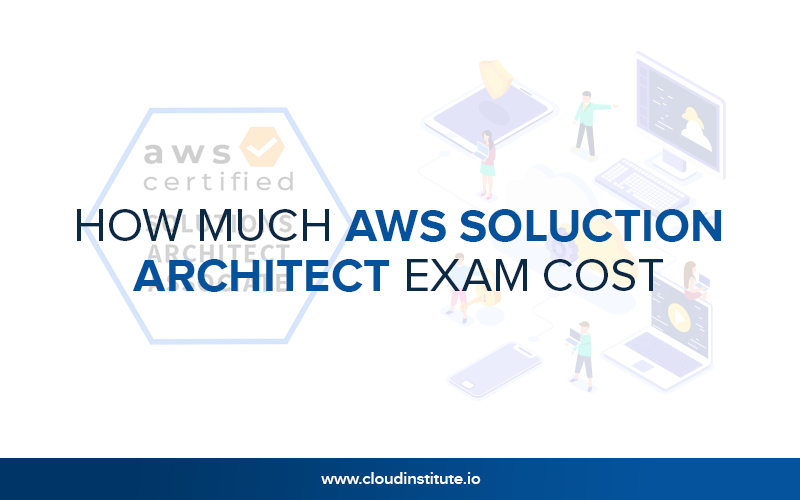 How Much AWS Solution Architect Exam Cost